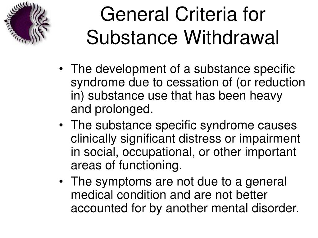 General Criteria for Substance Withdrawal