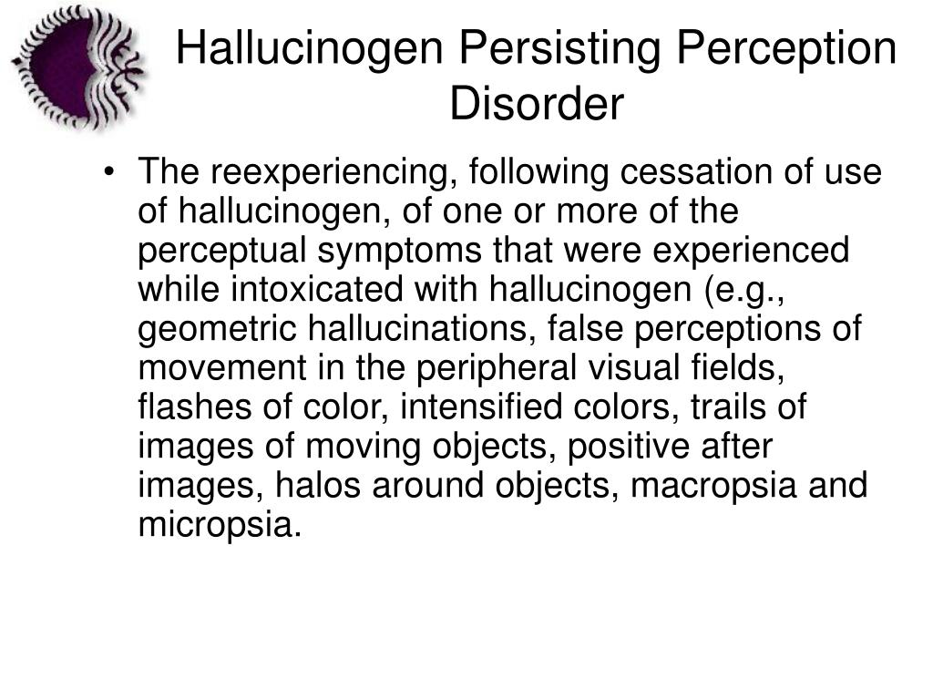 Hallucinogen Persisting Perception Disorder