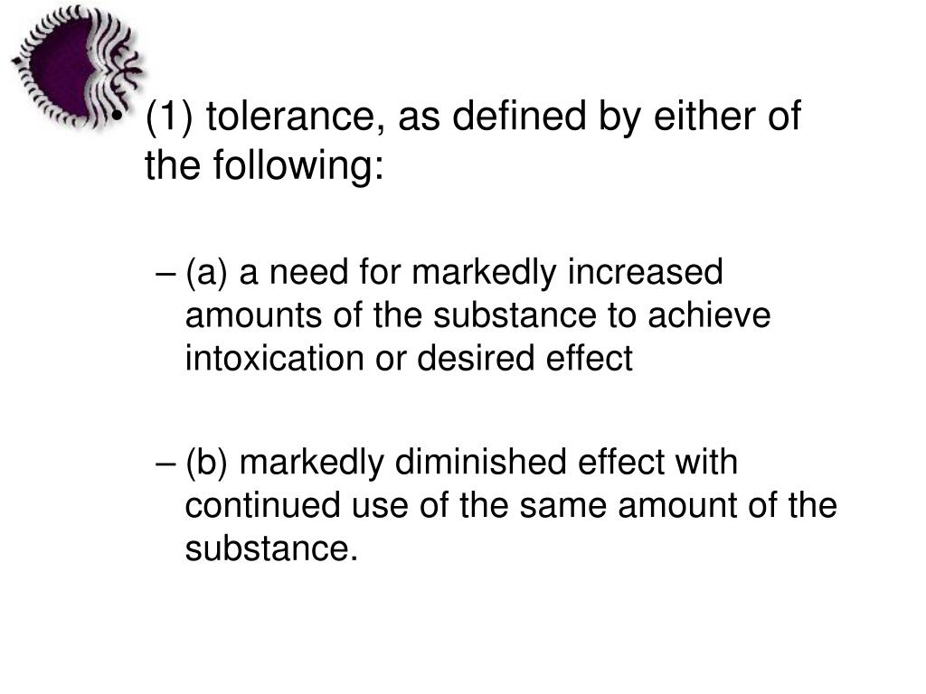 (1) tolerance, as defined by either of the following: