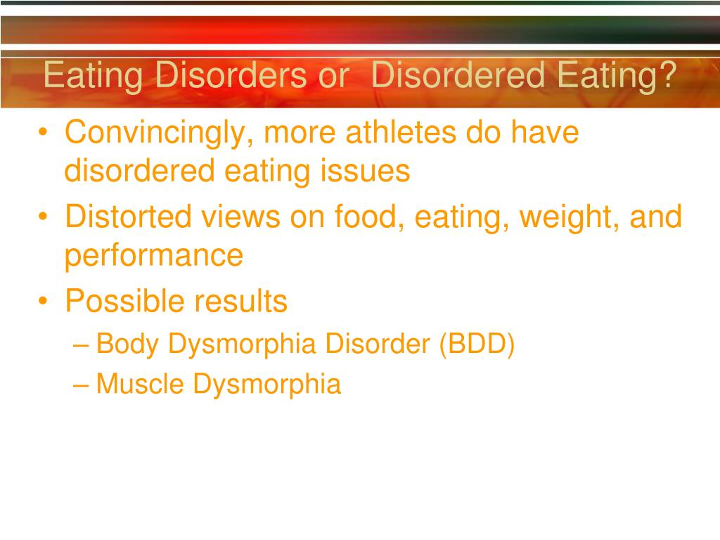 Eating Disorders or  Disordered Eating?