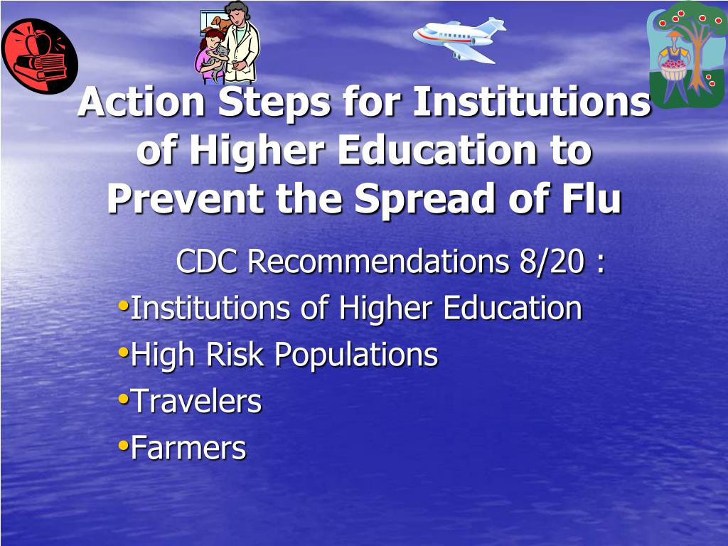 Action Steps for Institutions of Higher Education to Prevent the Spread of Flu