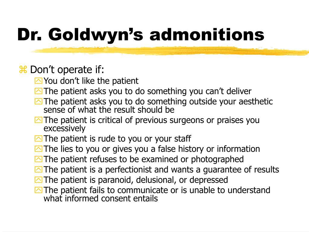 Dr. Goldwyn's admonitions