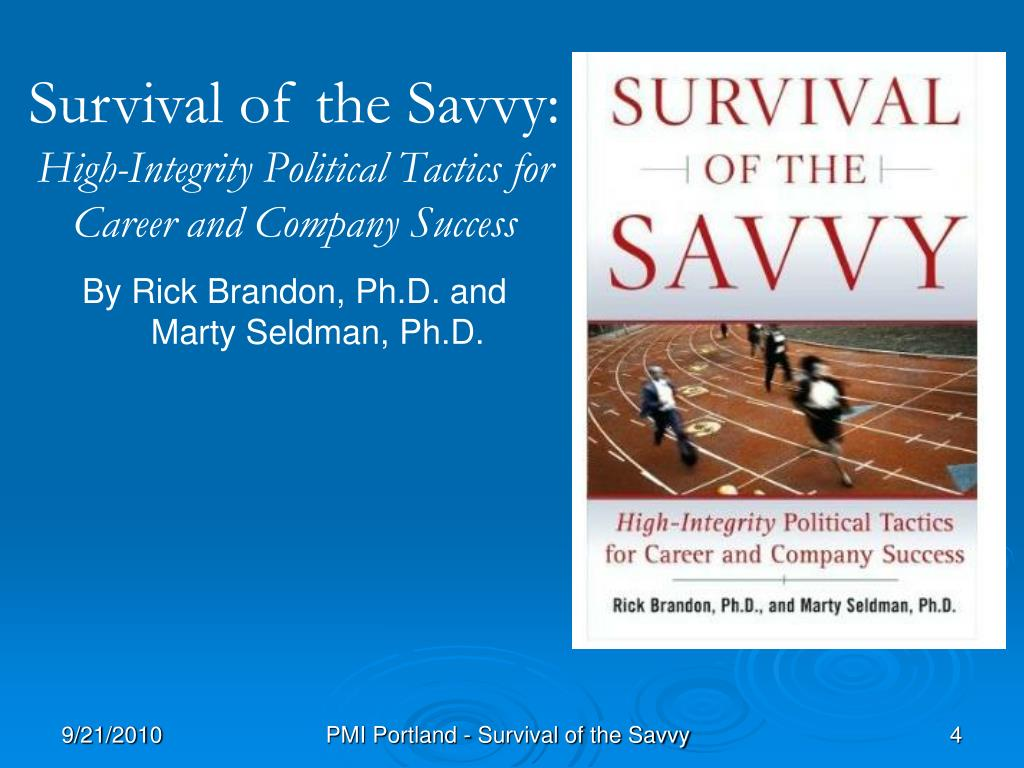 Survival of the Savvy: