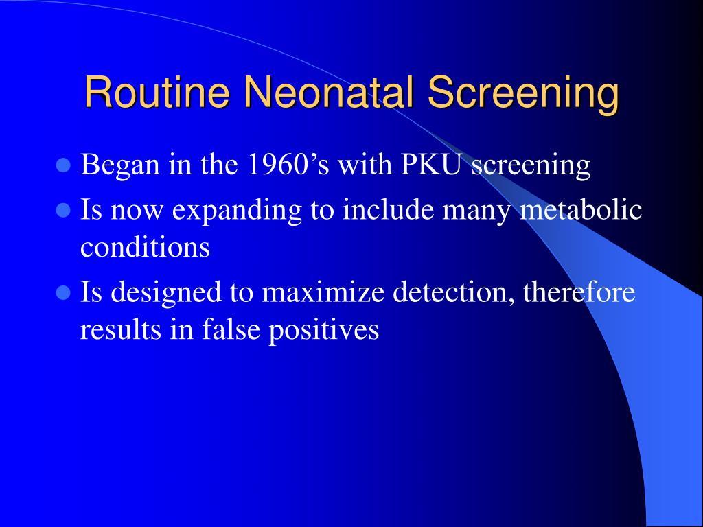 Routine Neonatal Screening