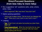 direct focused questions from less risky to more risky