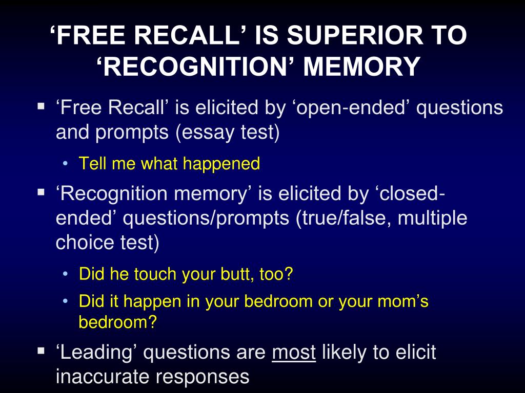 'FREE RECALL' IS SUPERIOR TO 'RECOGNITION' MEMORY