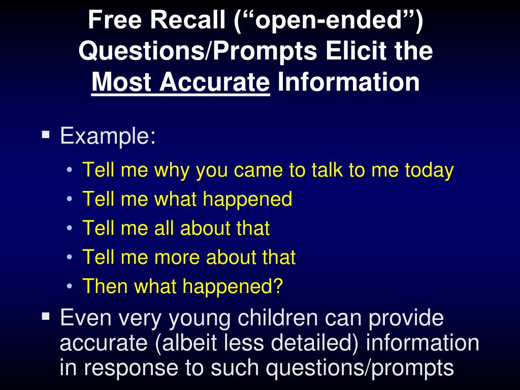 "Free Recall (""open-ended"") Questions/Prompts Elicit the"