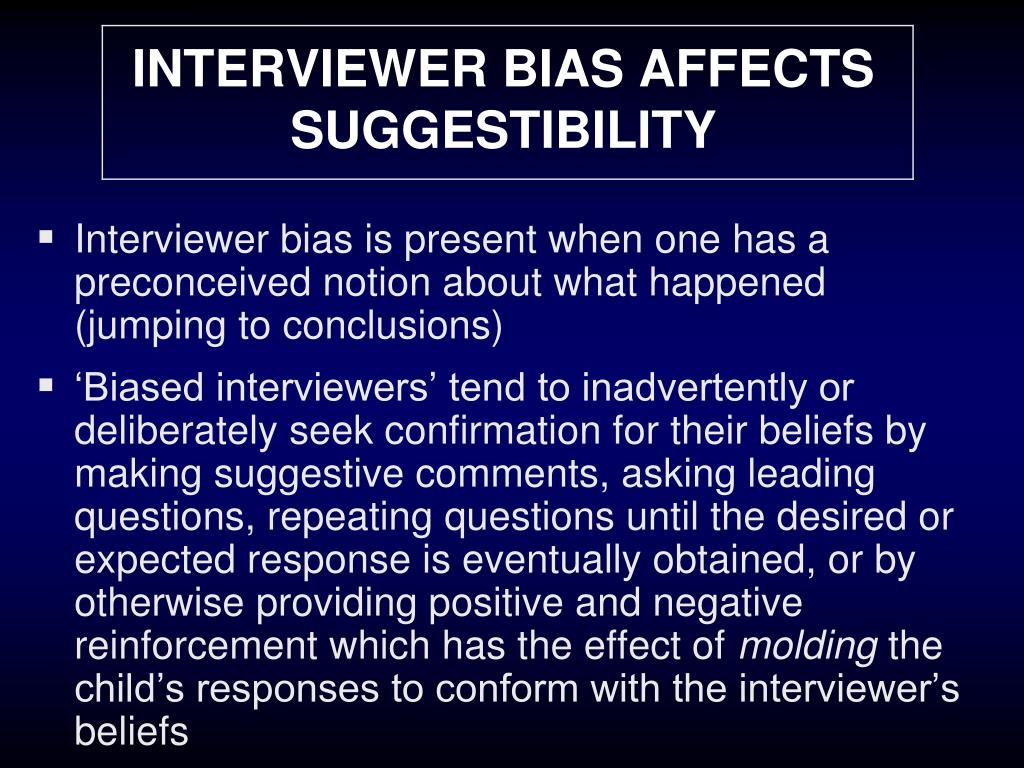 INTERVIEWER BIAS AFFECTS SUGGESTIBILITY