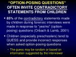 option posing questions often invite contradictory statements from children