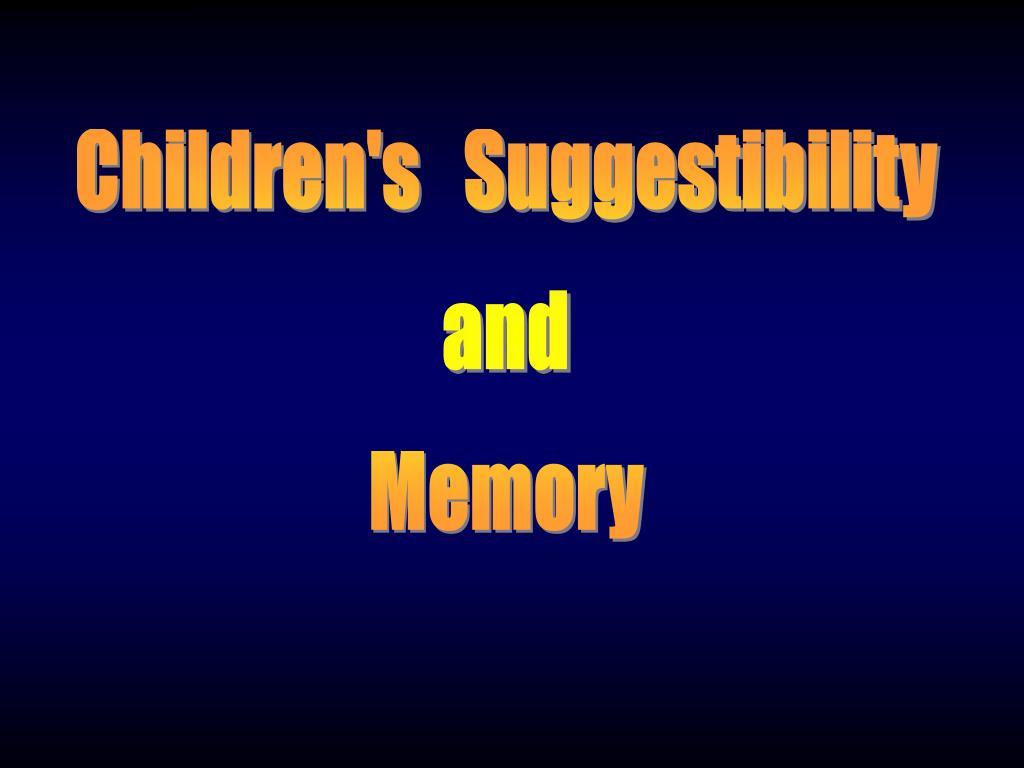 Children's   Suggestibility