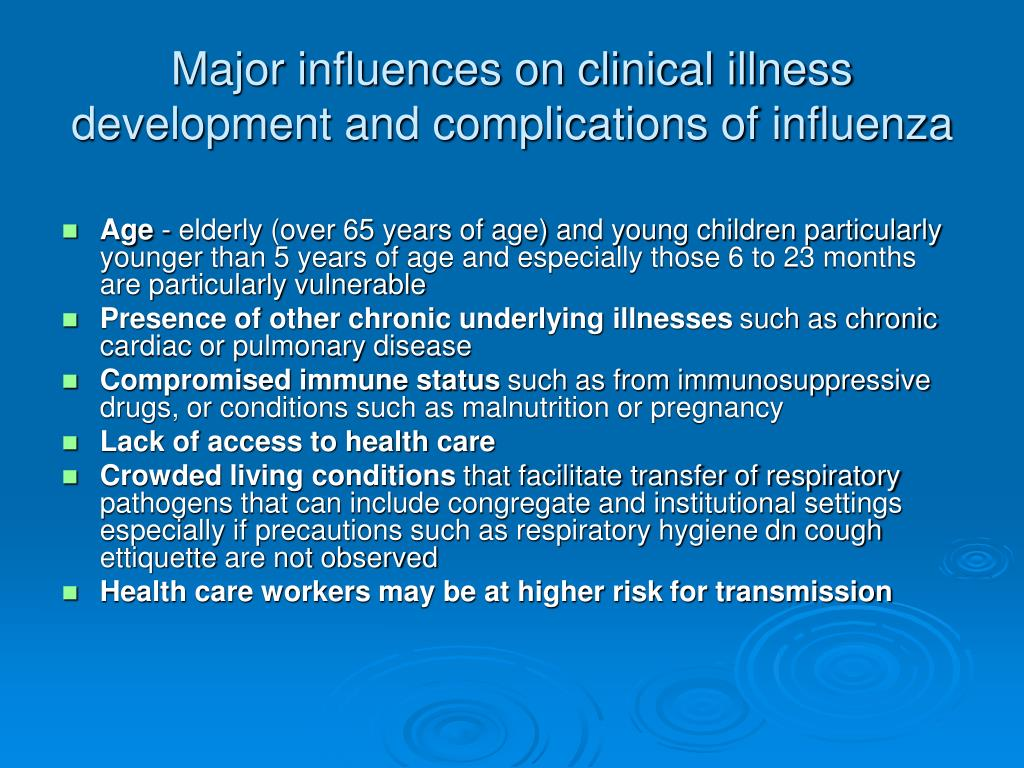 Major influences on clinical illness development and complications of influenza