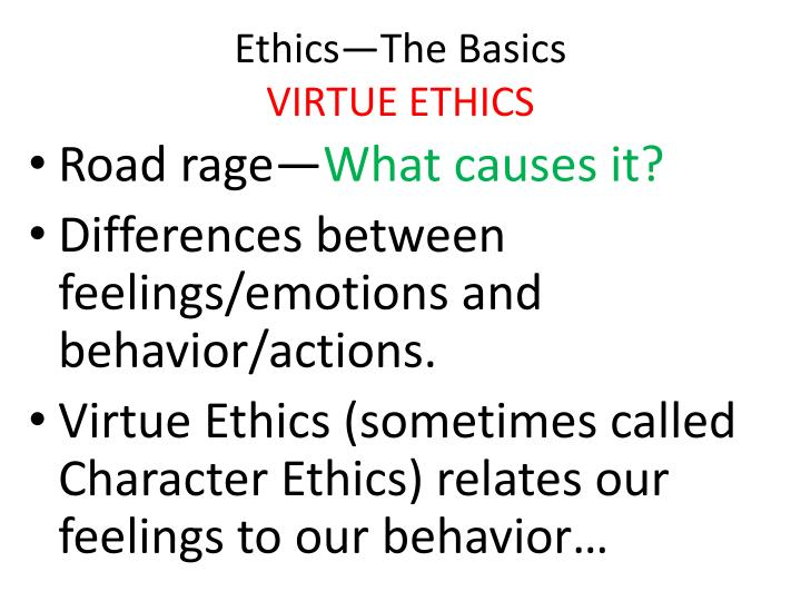 Ethics the basics virtue ethics l.jpg