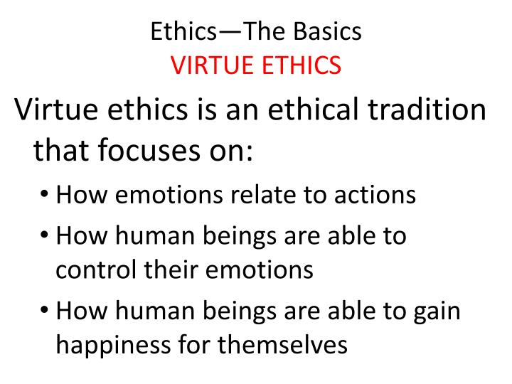 Ethics the basics virtue ethics3 l.jpg