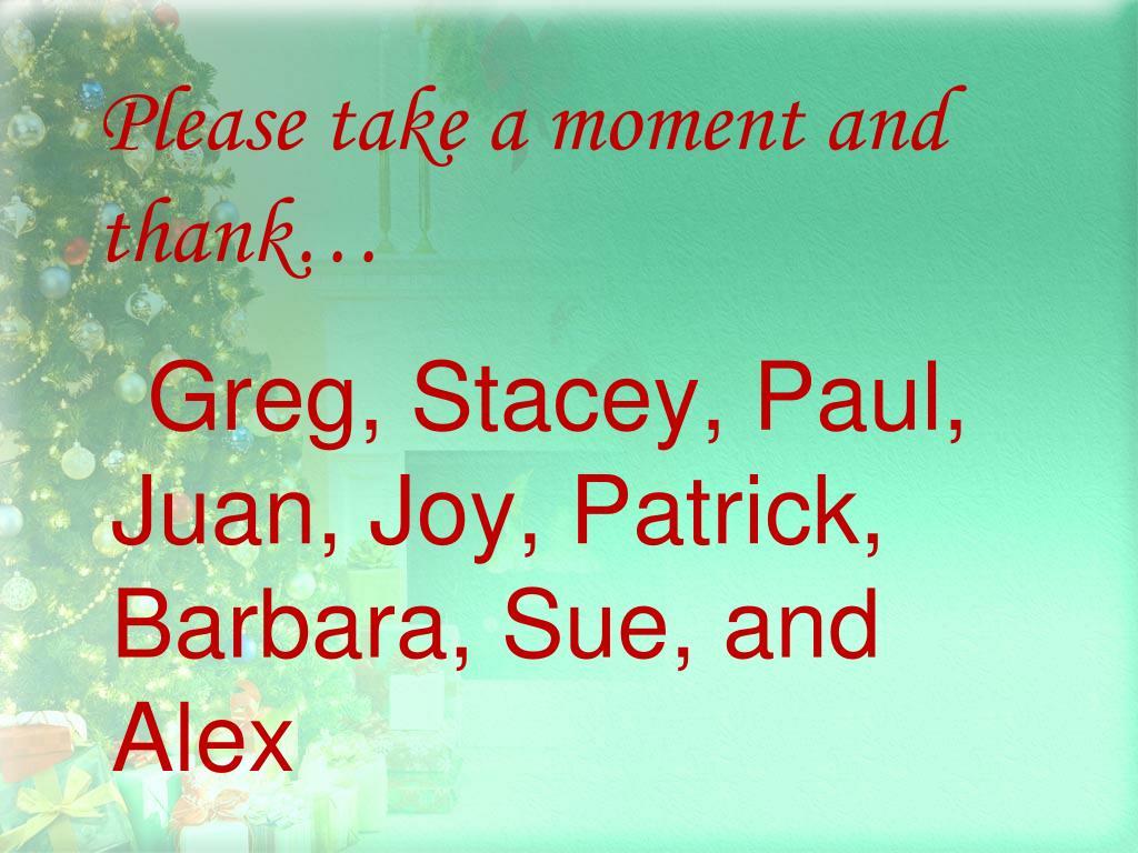 Please take a moment and thank…