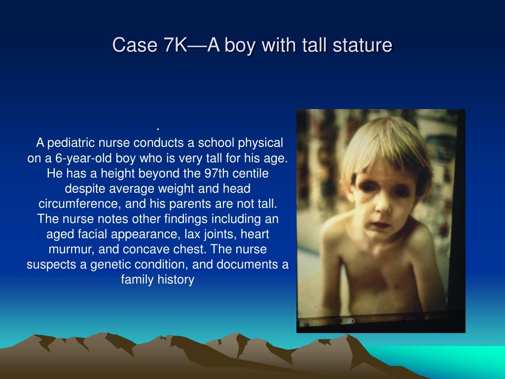 Case 7K—A boy with tall stature
