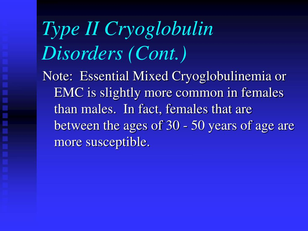 Type II Cryoglobulin Disorders (Cont.)
