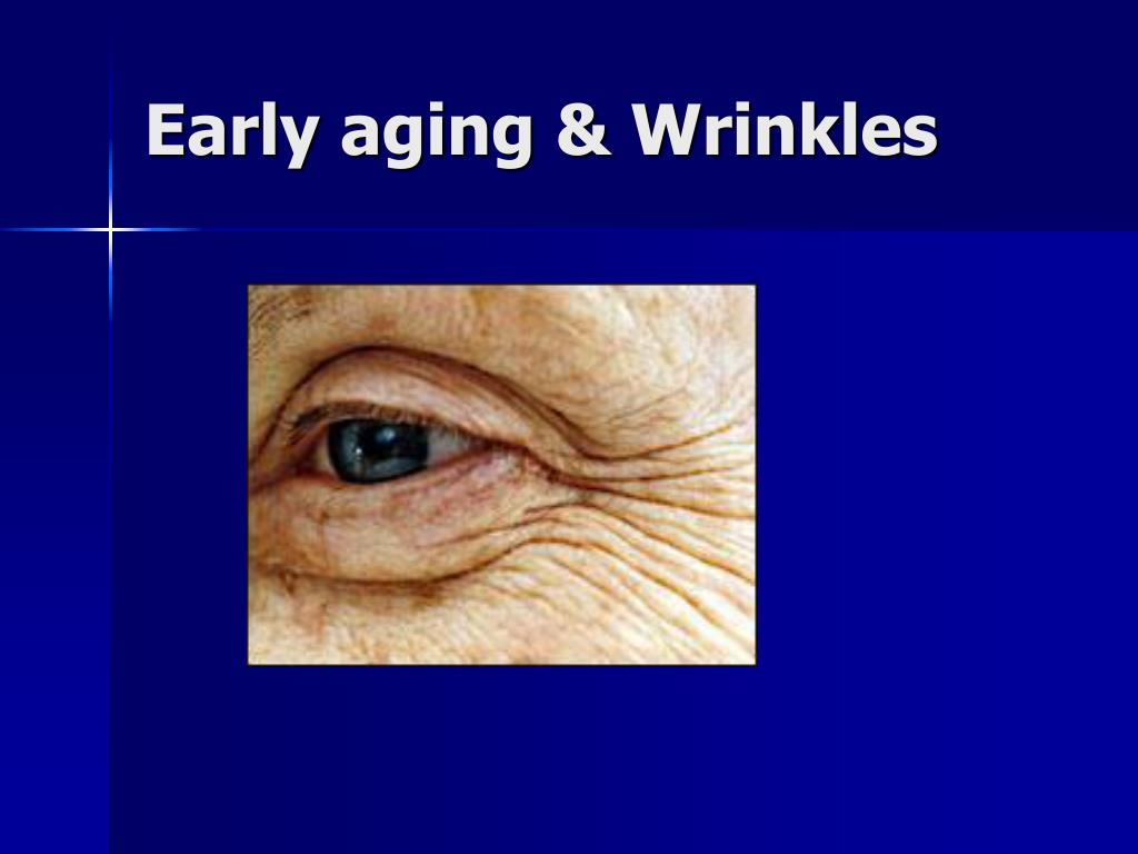 Early aging & Wrinkles