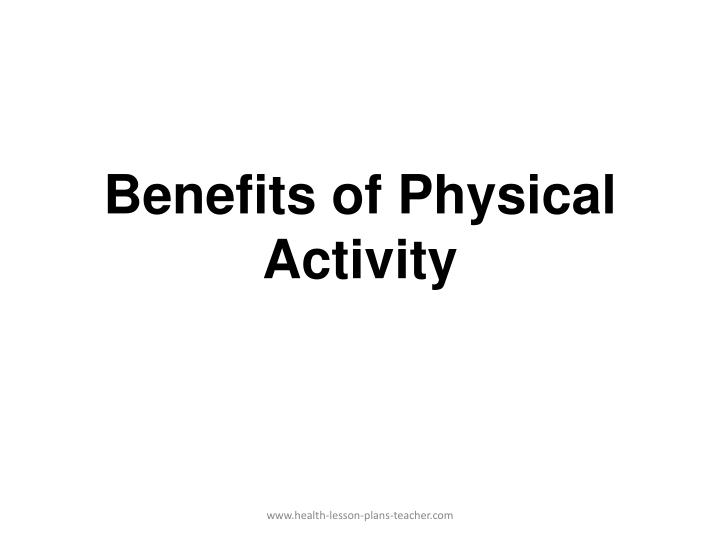 Benefits of physical activity l.jpg