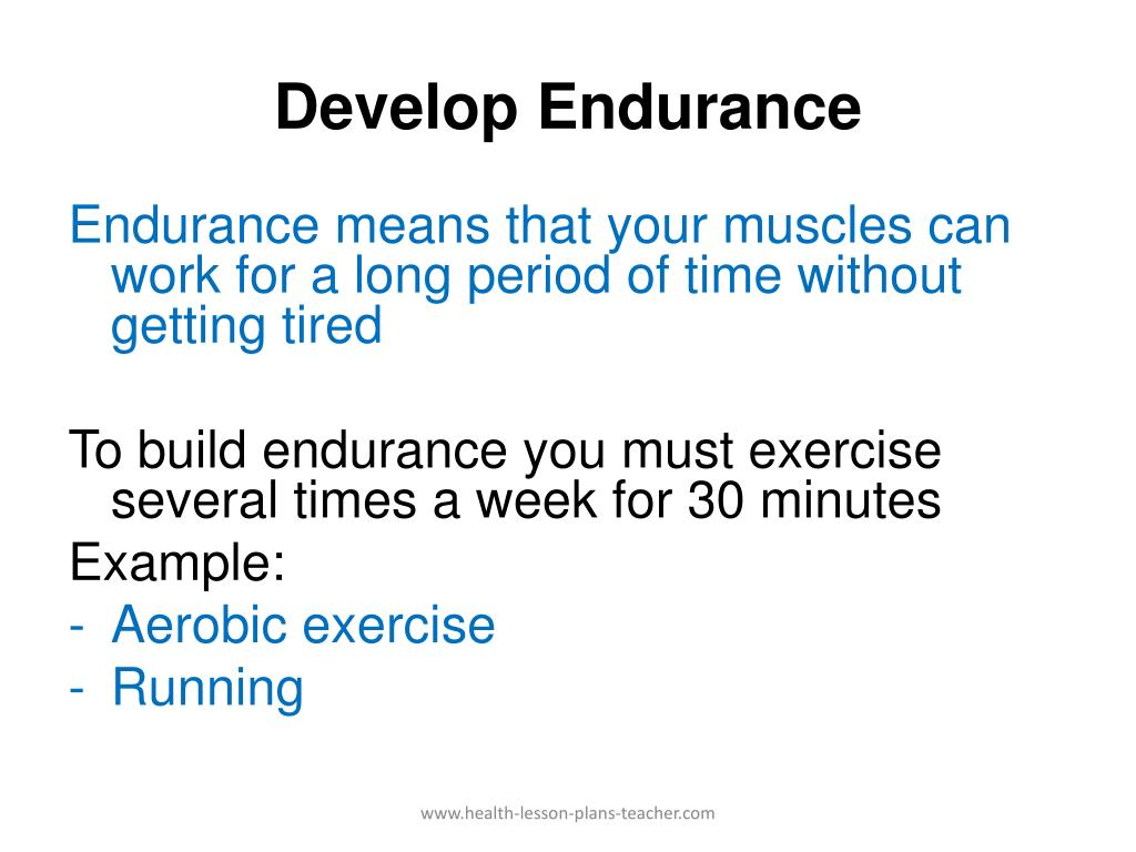Develop Endurance