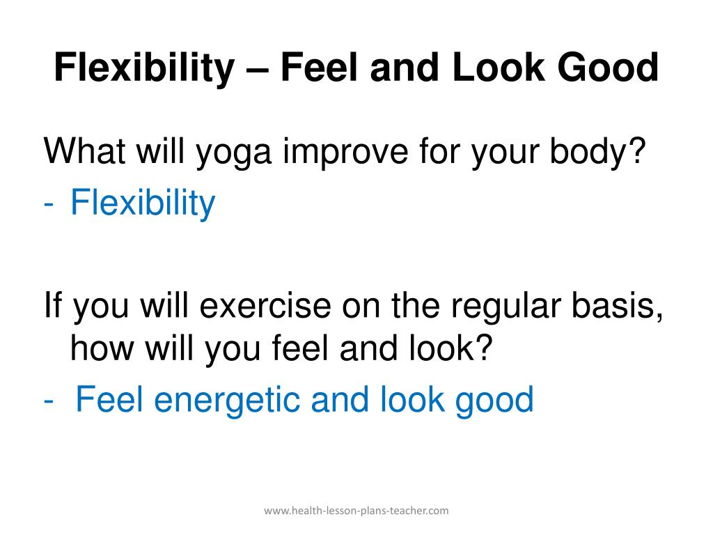 Flexibility – Feel and Look Good
