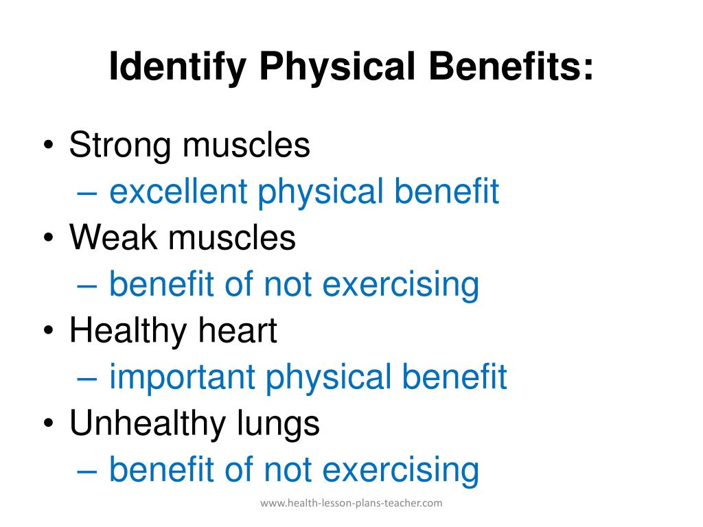 Identify Physical Benefits: