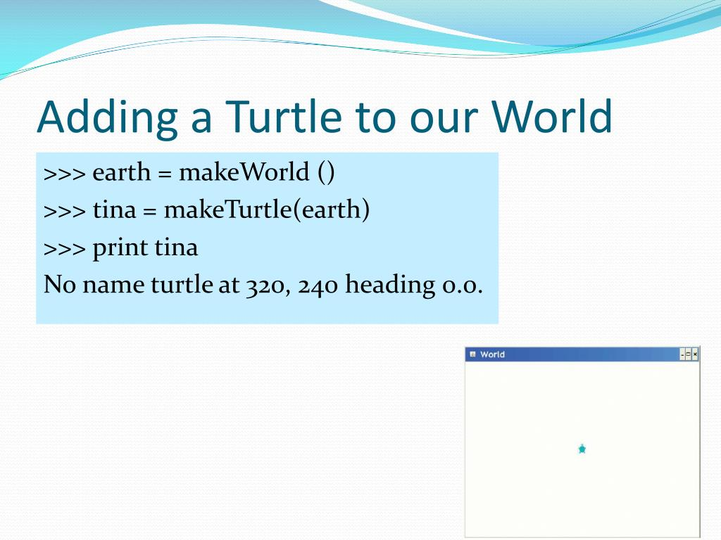 Adding a Turtle to our World