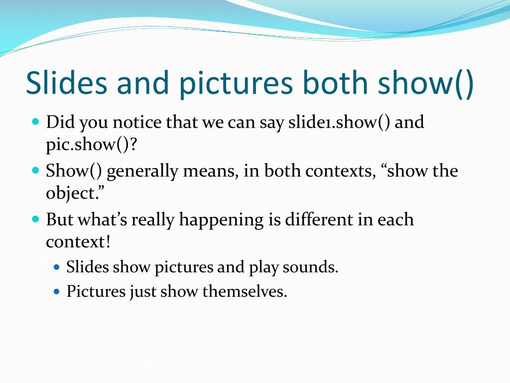 Slides and pictures both show()