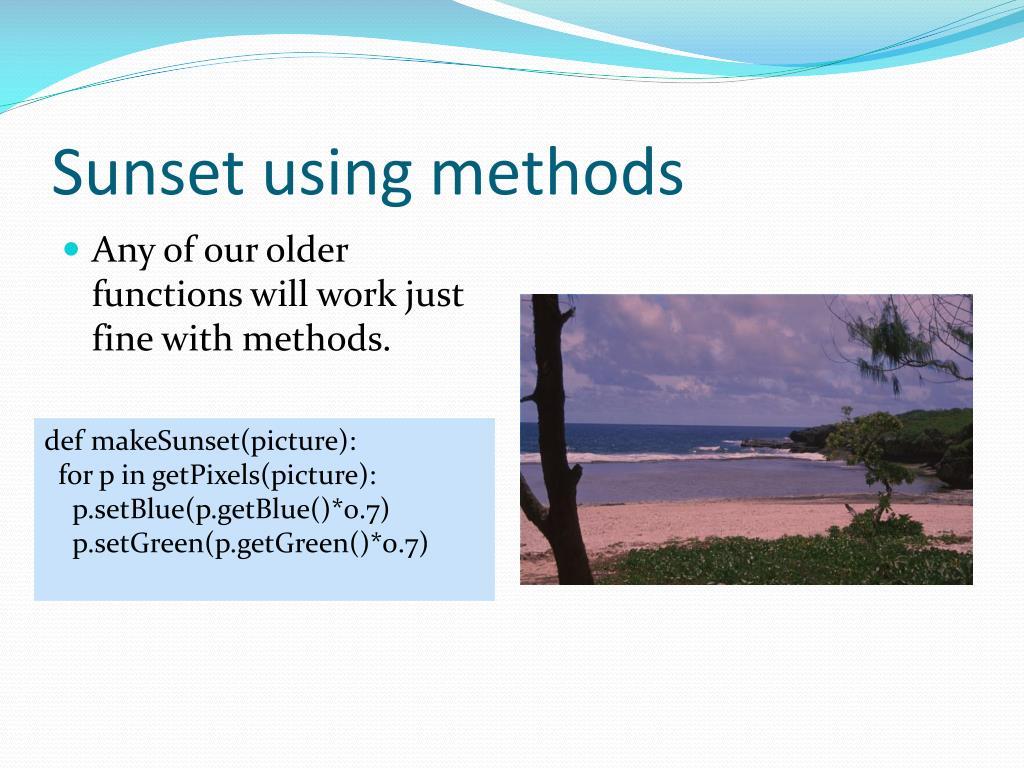 Sunset using methods