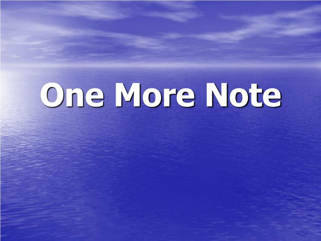 One More Note