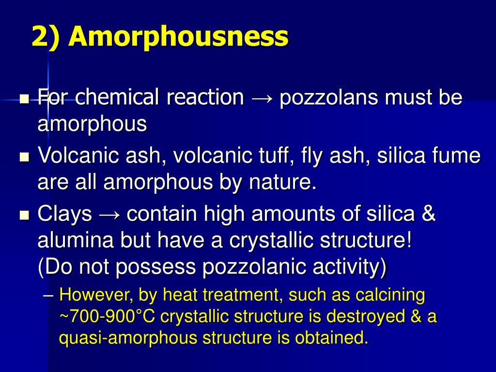 2) Amorphousness