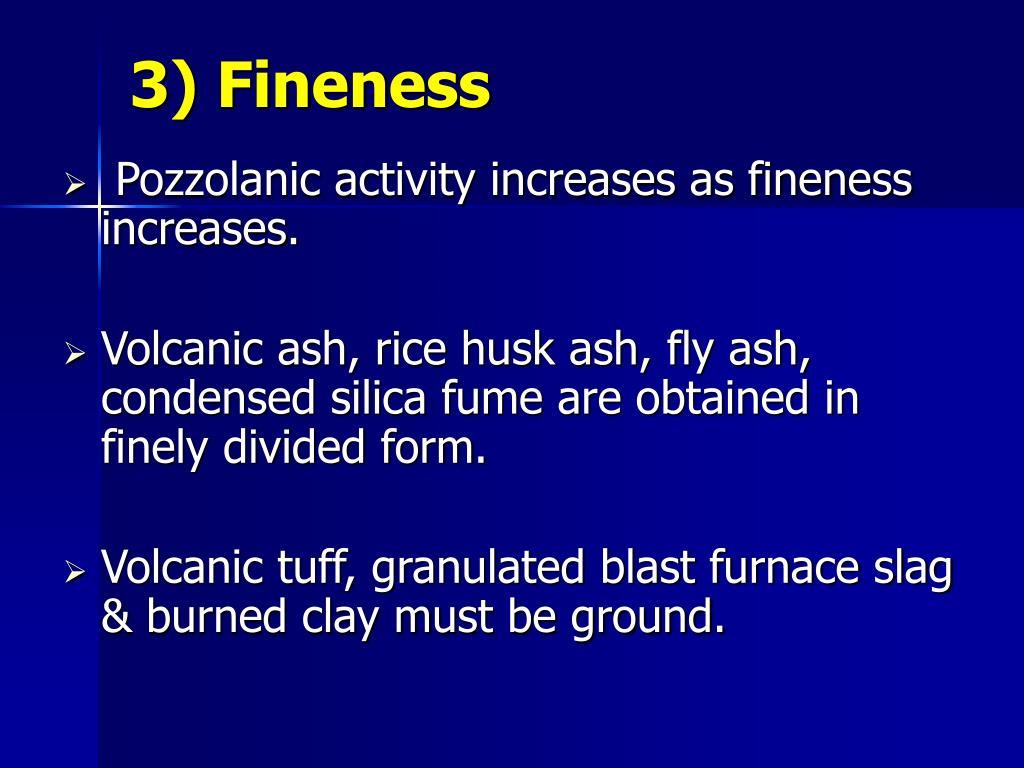 3) Fineness