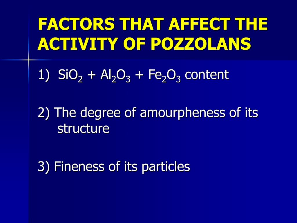 FACTORS THAT AFFECT THE ACTIVITY OF POZZOLANS