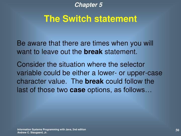 The Switch statement