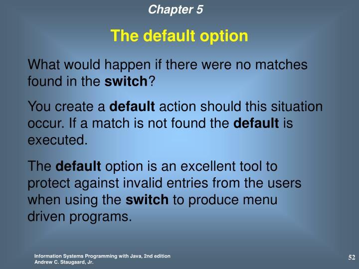 The default option