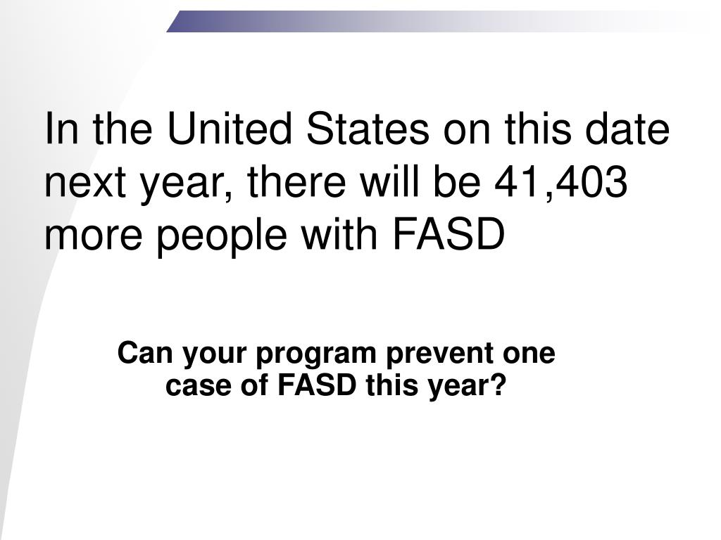Can your program prevent one case of FASD this year?