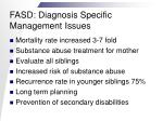 fasd diagnosis specific management issues