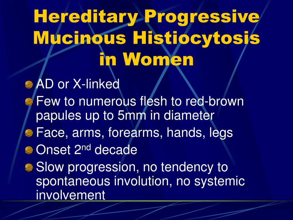 Hereditary Progressive Mucinous Histiocytosis in Women