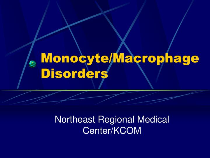 Monocyte macrophage disorders