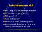 subcutaneous ga