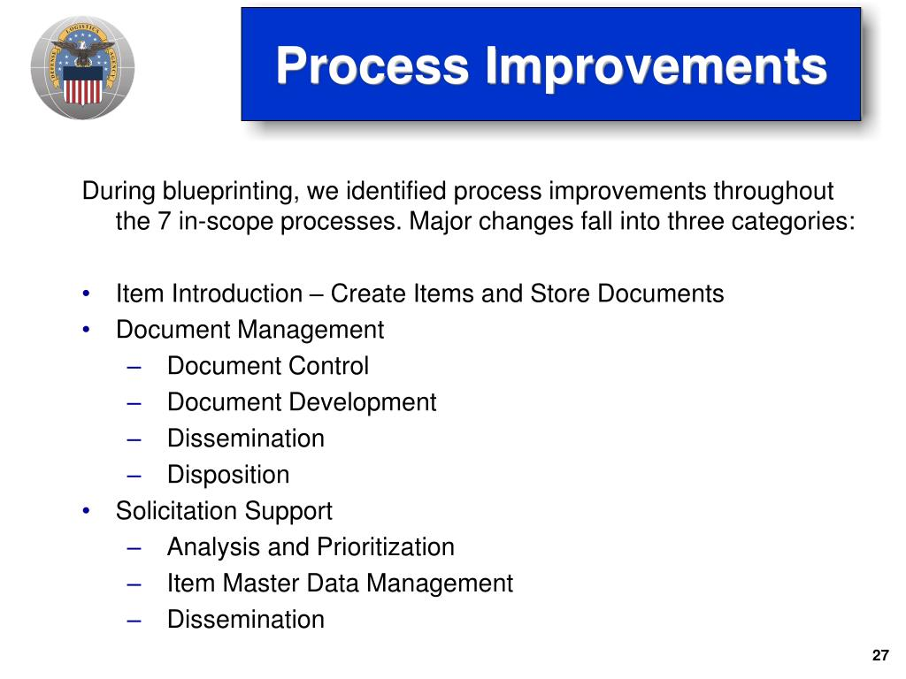 During blueprinting, we identified process improvements throughout the 7 in-scope processes. Major changes fall into three categories: