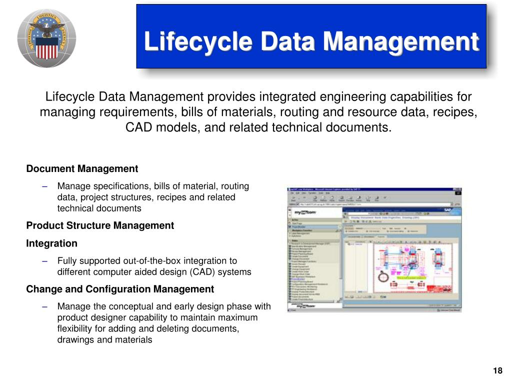 Lifecycle Data Management provides integrated engineering capabilities for managing requirements, bills of materials, routing and resource data, recipes, CAD models, and related technical documents.