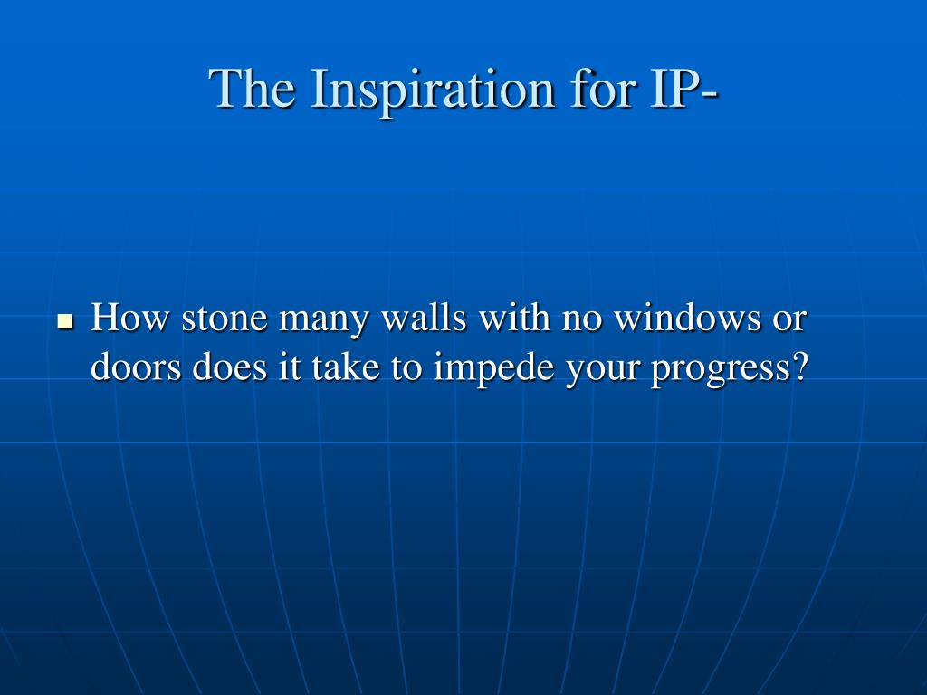 The Inspiration for IP-