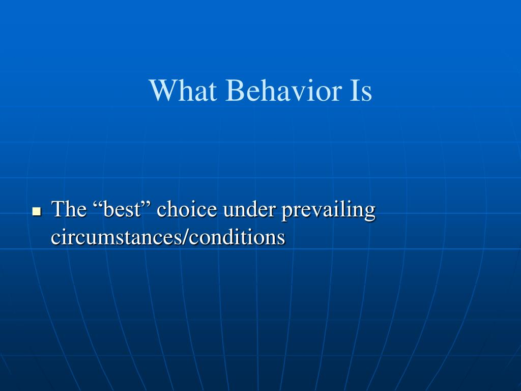 What Behavior Is