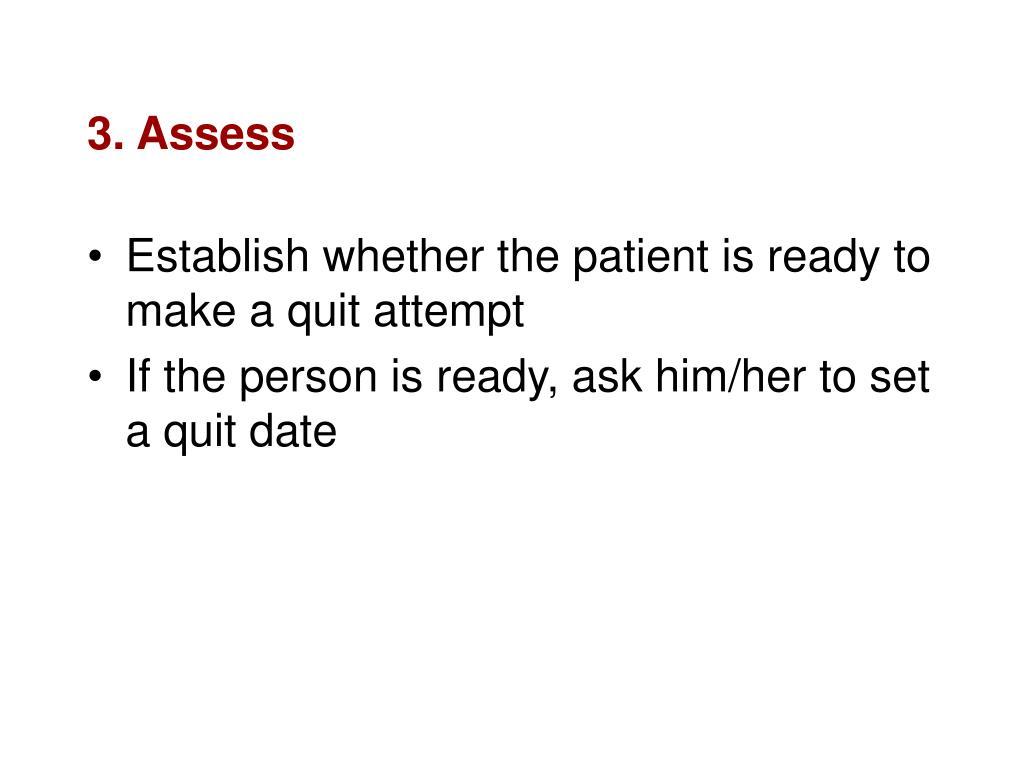 3. Assess