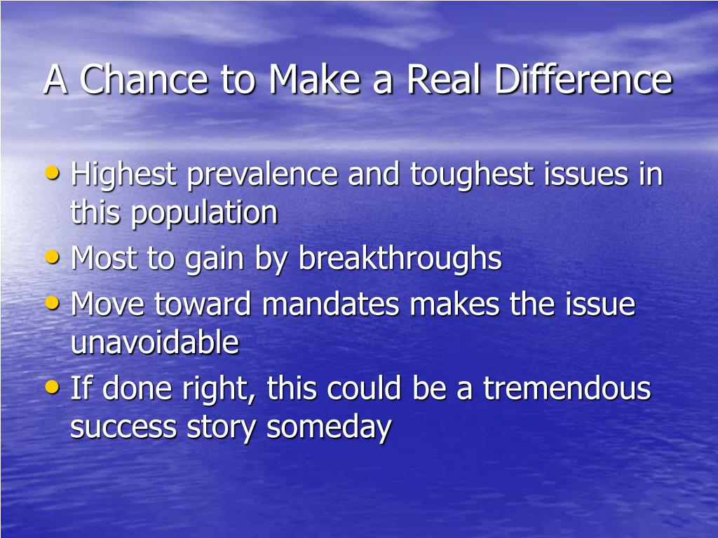A Chance to Make a Real Difference