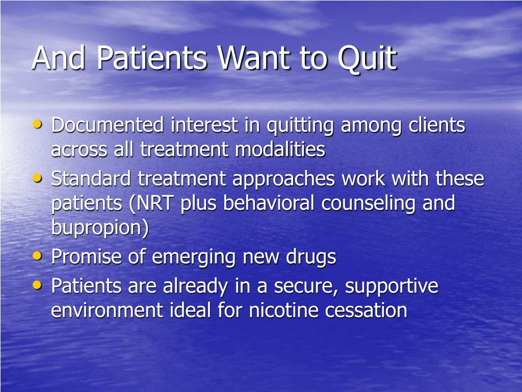 And Patients Want to Quit