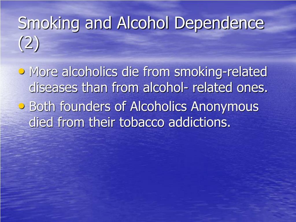 Smoking and Alcohol Dependence (2)