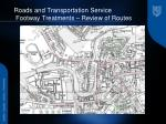 roads and transportation service footway treatments review of routes7