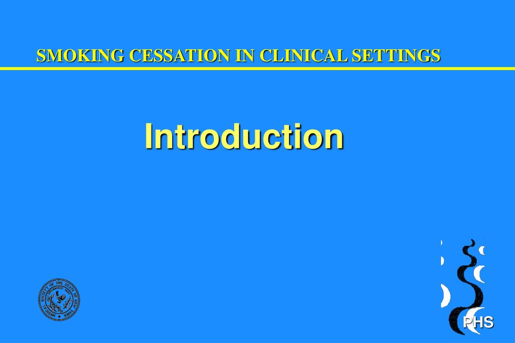 SMOKING CESSATION IN CLINICAL SETTINGS