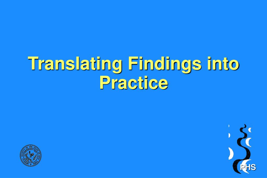 Translating Findings into Practice